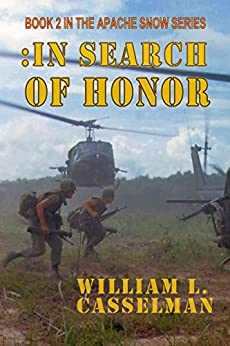 In Search Of Honor: Book 2 In The Apache Snow Series by [Casselman, William]