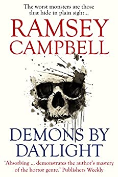 Demons by Daylight: Supernatural Fictions by [Campbell, Ramsey]