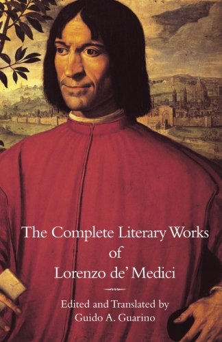 The Complete Literary Works of Lorenzo de' Medici,