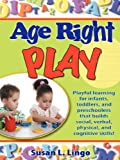 Age-Right Play, Susan L. Lingo, 0976069644