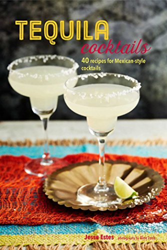 Tequila Beyond Sunrise: 40 tequila and mezcal-based cocktails from around the world by Jesse Estes