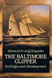 img - for The Baltimore Clipper: Its Origin and Development (Dover Maritime) by Chapelle, Howard Irving(March 14, 2012) Paperback book / textbook / text book
