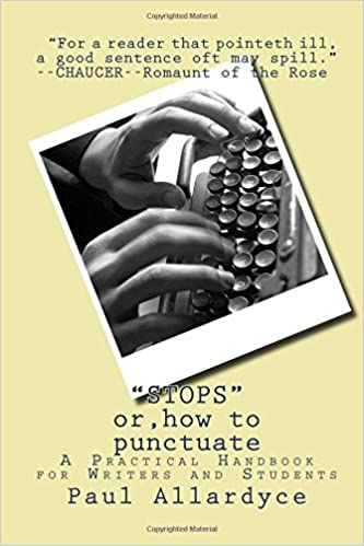 'Stops' Or, How to Punctuate: A Practical Handbook for Writers and Students