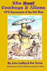 The Real Cowboys & Aliens: UFO Encounters of the Old West Paperback