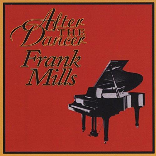 After the Dancer Frank Mills
