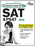 11 Practice Tests for the SAT and PSAT, 2012, Princeton Review Staff, 0375428372