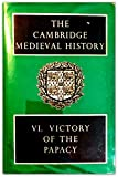img - for 006: The Cambridge Medieval History: Volume 6, Victory of the Papacy book / textbook / text book