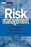 Risk Management for Pensions, Endowments, and Foundations by