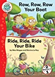 Row, Row, Row Your Boat and Ride, Ride, Ride Your Bike (Tadpoles: Nursery Rhymes)