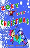 img - for Zoey Saves Christmas book / textbook / text book