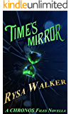 Time's Mirror: CHRONOS Files 2.5 (The CHRONOS Files)