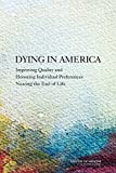 img - for Dying in America: Improving Quality and Honoring Individual Preferences Near the End of Life book / textbook / text book