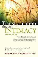Transformation through Intimacy, Revised Edition: The Journey toward Awakened Monogamy Kindle Edition