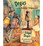 Degas and the Little Dancer : A Story about Edgar Degas(Hardback) - 1996 Edition