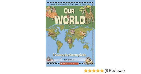 Country by country guide our world millie miller 9780439550048 country by country guide our world millie miller 9780439550048 amazon books gumiabroncs Image collections
