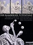Der Bamberger Totentanz : Rund um den Leichnam im Heiligen Grab des Klosters Michelsberg, Wunderlich, Uli and Jemiller, Elfi, 3795422213