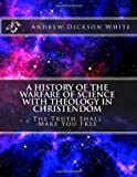 A History of the Warfare of Science with Theology in Christendom, Andrew Dickson White, 1496005376