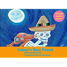 Calaca's Best Friend: Bilingual in Spanish and English