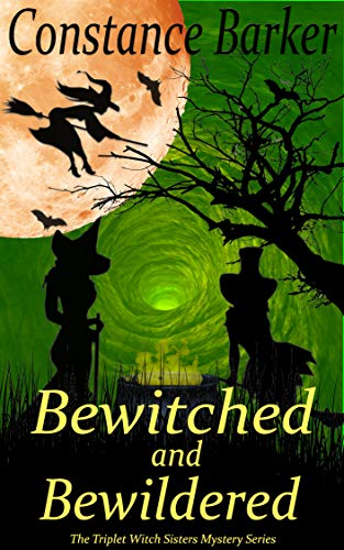 Bewitched and Bewildered (The Triplet Witch Sisters Mystery Series Book 3) -
