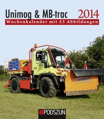 Unimog & MB-trac 2013: Wochenkalender mit 53 Abbildungen
