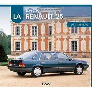 Livre la Renault 25 de mon père