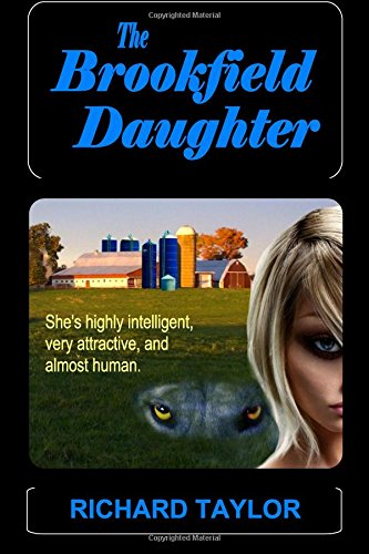 The Brookfield Daughter: She's highly intelligent, very attractive, and almost human ebook