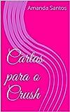 Cartas para o Crush (Portuguese Edition)