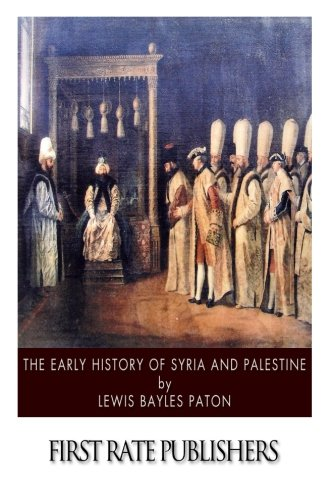 The Early History of Syria and Palestine (Early History)