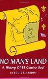 img - for No Man's Land: A History of El Camino Real (Louisiana Parish Histories Series) by Louis Nardini (1999-04-30) book / textbook / text book
