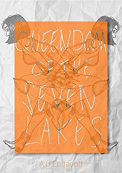 Queendom of the Seven Lakes (Legends of the Godskissed Continent) (English Edition) de [Endacott, A B]