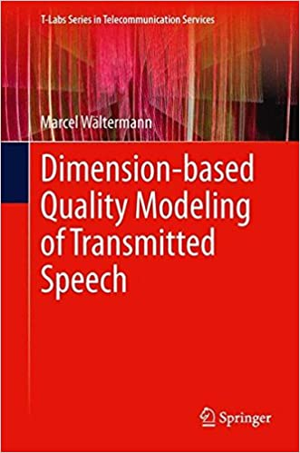 Book Dimension-based Quality Modeling of Transmitted Speech (T-Labs Series in Telecommunication Services)
