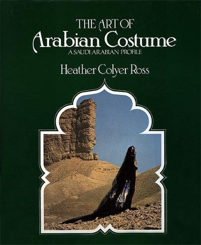 The Art of Arabian Costume: A Saudi Arabian Profile (English and Arabic Edition)