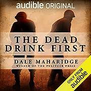 The Dead Drink First av Dale Maharidge