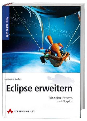 Eclipse erweitern: Prinzipien, Plugins und Patterns (Open Source Library)