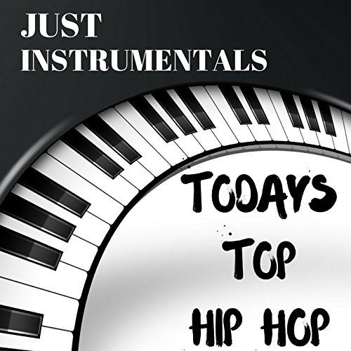 Todays Top Hip Hop Hits Just Instrumentals (Wicker The Rap)