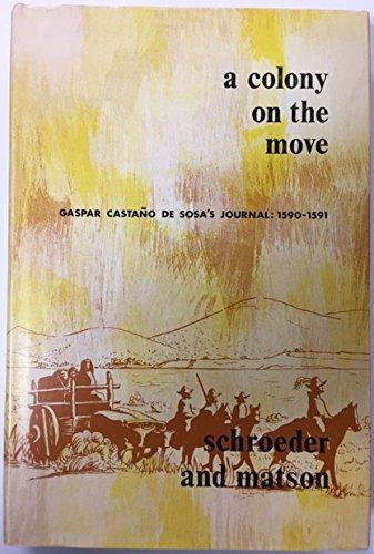 A Colony on the Move: Gaspar Castano de Sosa's Journal 1590-1591