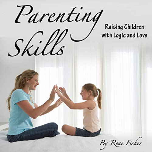 Pdf Parenting Parenting Skills: Raising Children with Logic and Love