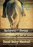 Cowboy Colt (Backyard Horses Book 2)