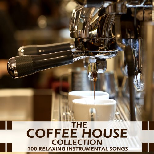 The coffee house collection 100 relaxing instrumental for Instrumental house music