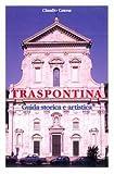 Traspontina : Guida Storica e Artistica, Boaga, Emanuele and Catena, Claudio, 8872880572