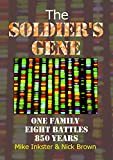 The Soldier's Gene: One family eight battles 850 years