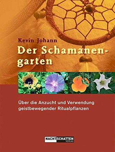 der-schamanengarten-ber-die-anzucht-und-verwendung-geistbewegender-ritualpflanzen