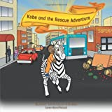 Kobe and the Rescue Adventure, Kathy Douglas-Hobbs, 1477203265