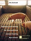 Planning and Zoning for Concentrated Animal Feeding Operations, James Schwab, 1884829260