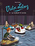 Victor Lalouz - tome 3 - La rançon du succès