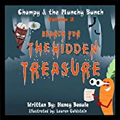 Search for the Hidden Treasure: Chompy & the Munchy Bunch, Book 2 | Nancy Beaule