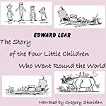 The Story of the Four Little Children Who Went Round the World | Edward Lear