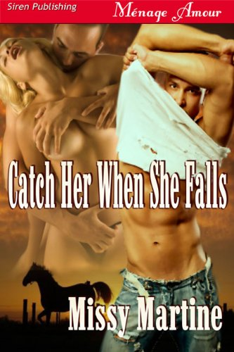 Book: Catch Her When She Falls [Sequel to Table for Three] (Siren Publishing Menage Amour) by Missy Martine