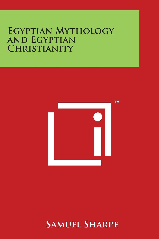 Egyptian Mythology and Egyptian Christianity ebook
