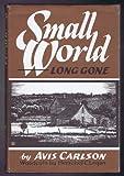 Small World, Long Gone, Avis D. Carlson, 0914090291